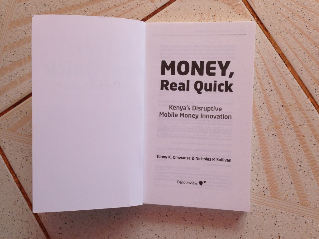 Money, Real Quick: Kenya's Disruptive Mobile Money Innovation by Tonny K. Omwansa and Nicholas P. Sullivan
