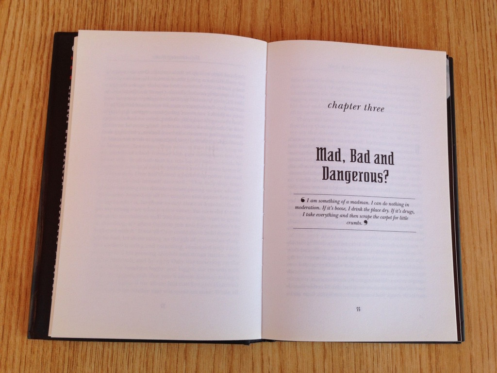 Mad, Bad and Dangerous! chapter offers an insight of his life of intoxication